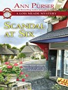 Scandal at Six (eBook): Lois Meade Series, Book 13